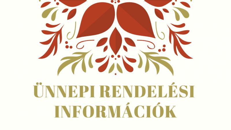 Rendelési és nyitvatartási információk az ünnepek alatt